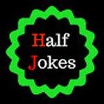 Half jokes