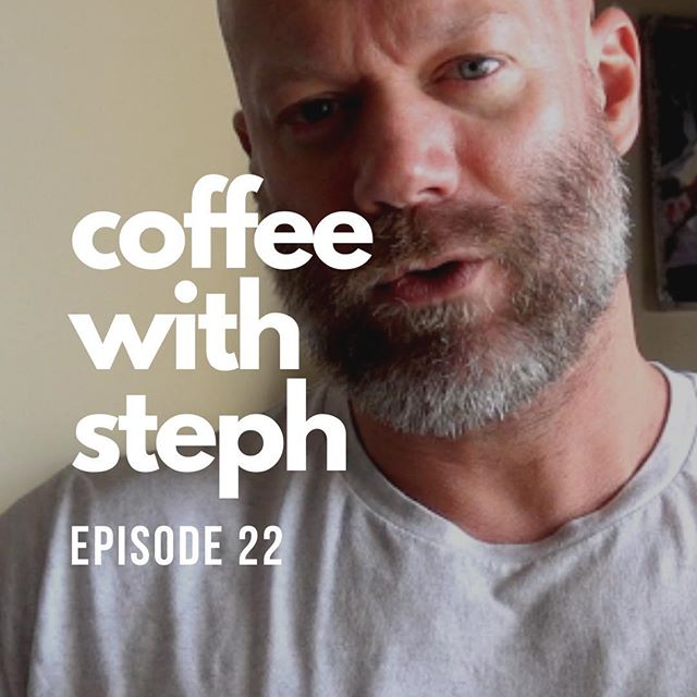 COFFEE WITH STEPH | Episode 22