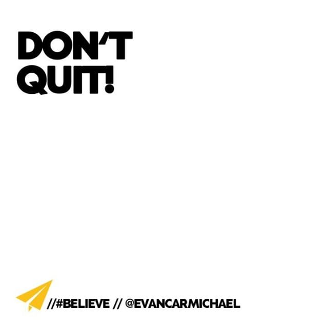 Don't Quit - Evan Carmichael