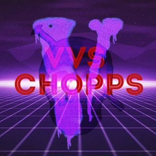 VVS Chopps