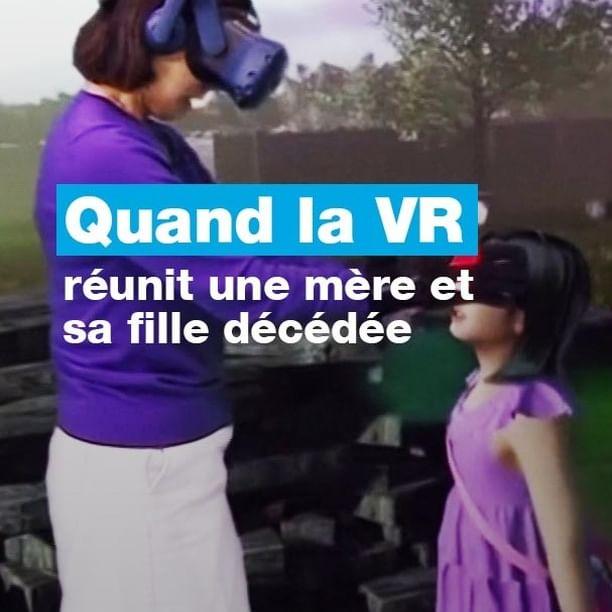 Quand la VR réunit une mère avec sa fille décédée
