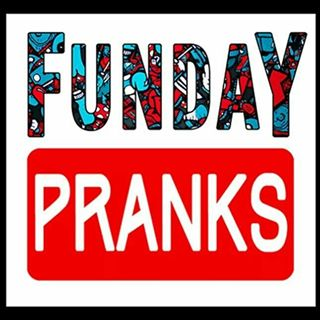 FUNDAY PRANKS