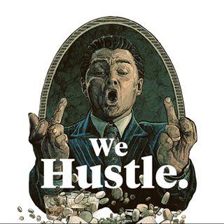 We Hustle.