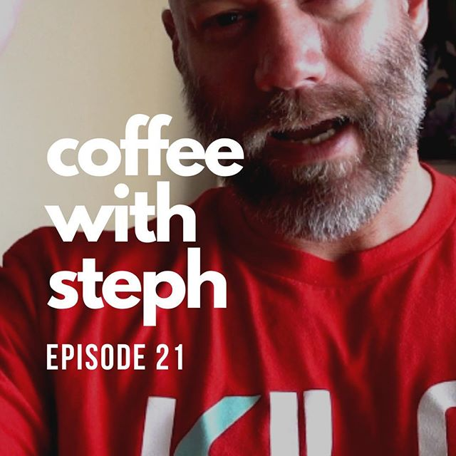 COFFEE WITH STEPH | Episode 21