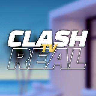 Clash TvReal 🔥