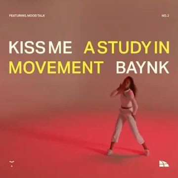 A STUDY IN MOVEMENT by @baynkofficial - Lead by @kyndallharris and support from @alysonvan, @taiwanwilliams777 & @erica_klein | KISS ME (feat. @moodtalk_) 🎥 OUT NOW