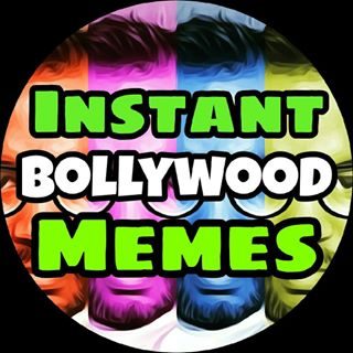 INSTANT BOLLYWOOD MEMES