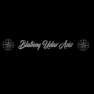 ✵ Blatnoy Udar Official Aziz ✵