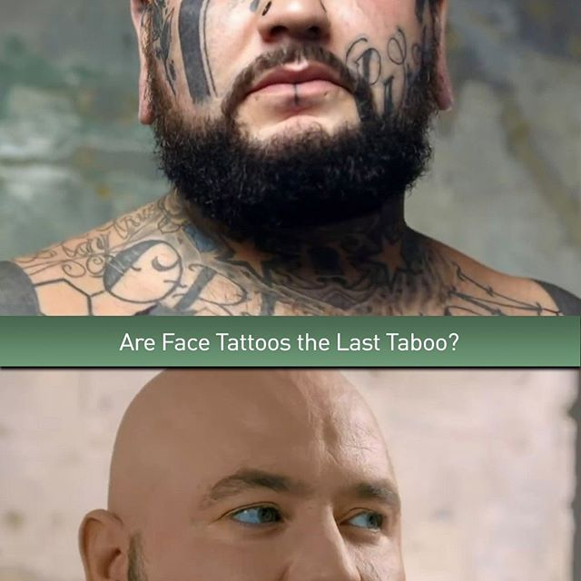 Are Face Tattoos the Last Taboo?