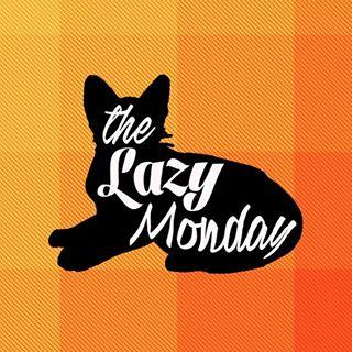 The Lazy Monday