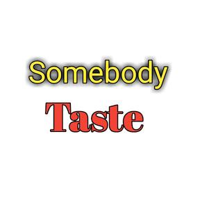 Somebody Taste