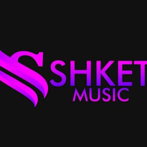 SHKET MUSIC