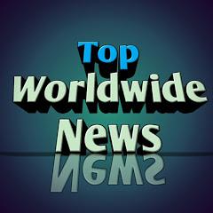 Top Worldwide News