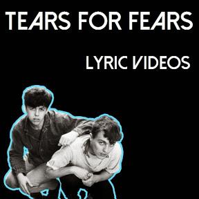 TearsForFears LyricVideos