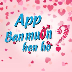 App Bạn Muốn Hẹn Hò