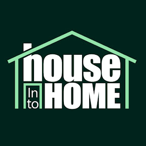 House Into Home