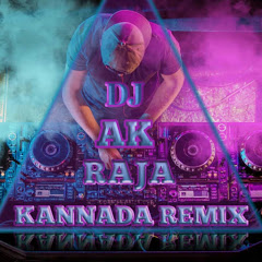 DJ AK RAJA[Kannada Remix]