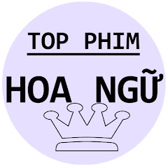 Top Phim Hoa Ngữ
