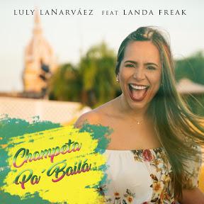 Luly LaNarváez & Landa Freak - Topic