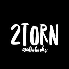2TORN Audiobooks