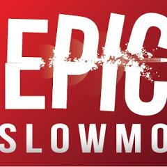 Epic Slow Mo