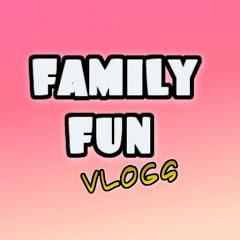 Family Fun Vlogs