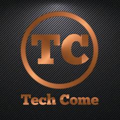 Tech come