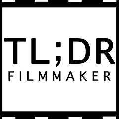 TLDR Filmmaker