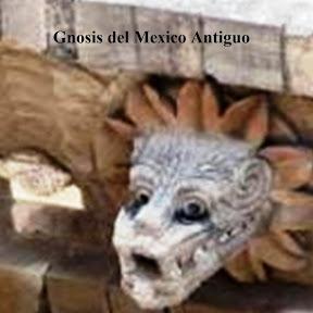 Gnosis del Mexico Antiguo.