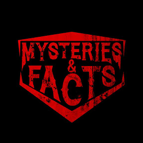 Mysteries & Facts