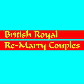 British Royal Re-Marry Couples