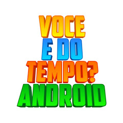 Vc É Do Tempo? Android