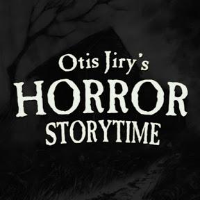 Scary Stories - Otis Jiry's Horror Storytime