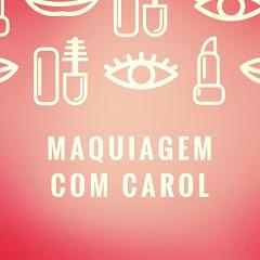 Maquiagem com Carol