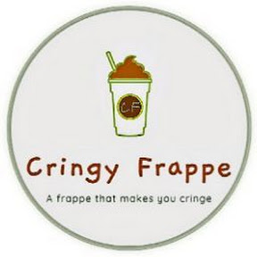 Cringy Frappe