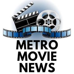 Metro Movie News