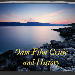 Oam Film Critic and History
