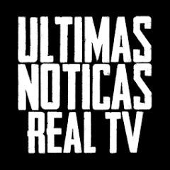 ULTIMAS NOTICIAS REAL TV