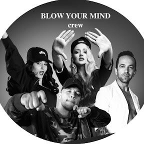 BLOW YOUR MIND CREW