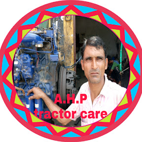 A.H.P tractor care