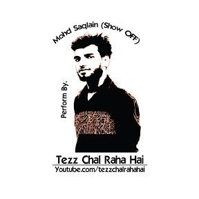 Tezz Chal Raha hai