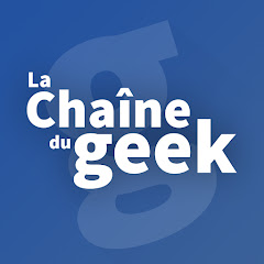 La chaîne du geek