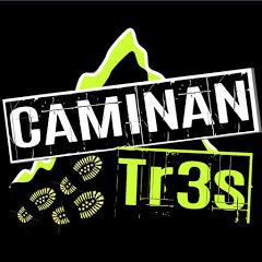 CaminanTr3s