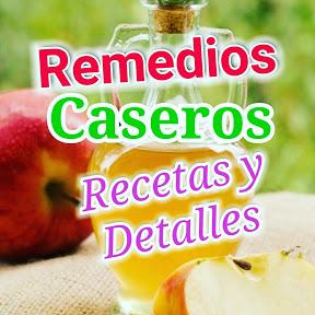 REMEDIOS CASEROS RECETAS Y DETALLES