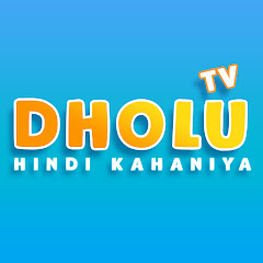 DHOLU TV HINDI KAHANIYA