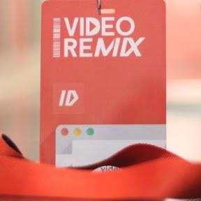 Video Remixes