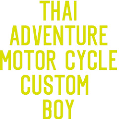 THAI ADVENTUR MOTOR CYCLE CUSTOM BOY