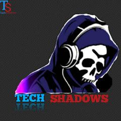 TECH SHADOWS