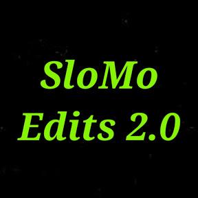 SloMo Edits 2.0