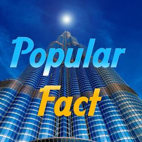 Popular Fact
